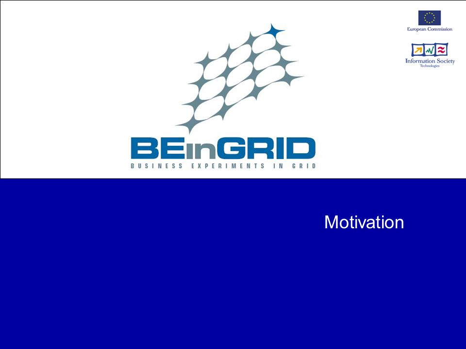 Business Experiments in GRID 4 Project Data Sheet Type of project: Integrated Project Project coordinator: ATOS ORIGIN Project start date*: 1st June 2006 Duration: 42 months Max EC contribution: 15.7 M euros Consortium: 75 partners The mission of BEinGRID is to exploit European Grid middleware by creating a toolset repository of Grid services from across the Grid research domain and to use these services to deliver a set of successful business experiments that stimulate the early adoption of Grid technologies across the European Union.