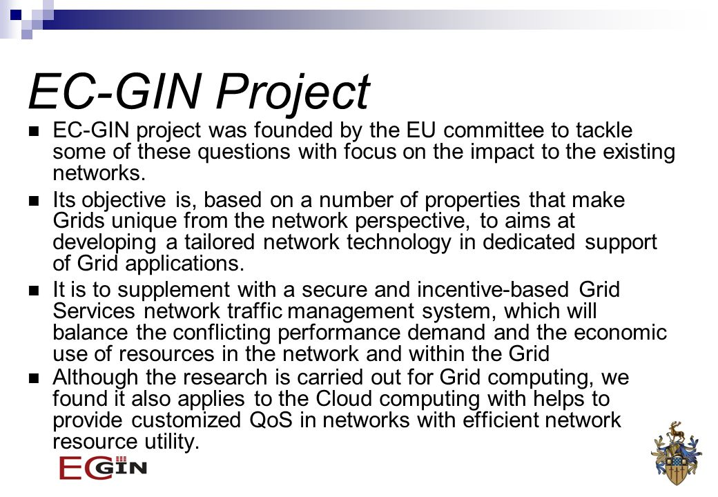 EC-GIN Project EC-GIN project was founded by the EU committee to tackle some of these questions with focus on the impact to the existing networks.