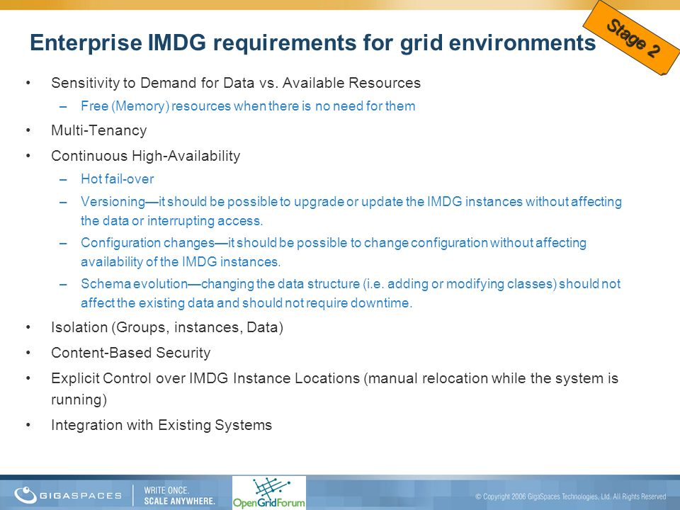 Enterprise IMDG requirements for grid environments Sensitivity to Demand for Data vs. Available Resources –Free (Memory) resources when there is no ne