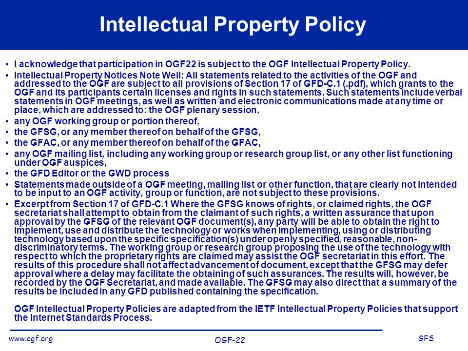 www.ogf.org GFS OGF-22 Intellectual Property Policy I acknowledge that participation in OGF22 is subject to the OGF Intellectual Property Policy.
