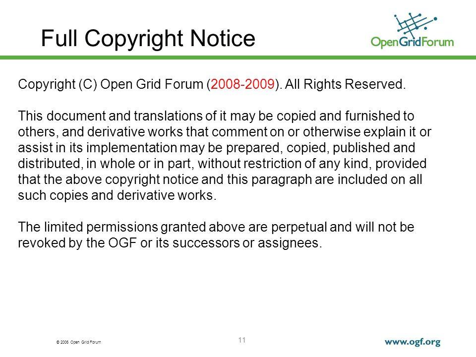 © 2006 Open Grid Forum 11 Full Copyright Notice Copyright (C) Open Grid Forum (2008-2009).