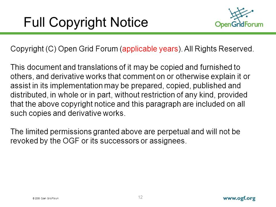 © 2006 Open Grid Forum 12 Full Copyright Notice Copyright (C) Open Grid Forum (applicable years). All Rights Reserved. This document and translations