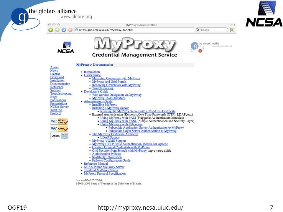 OGF19http://myproxy.ncsa.uiuc.edu/7 MyProxy Documentation