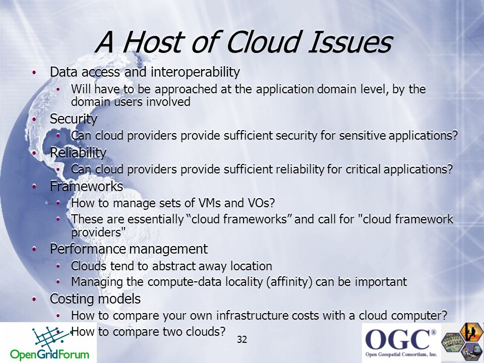 32 A Host of Cloud Issues Data access and interoperability Will have to be approached at the application domain level, by the domain users involved Se