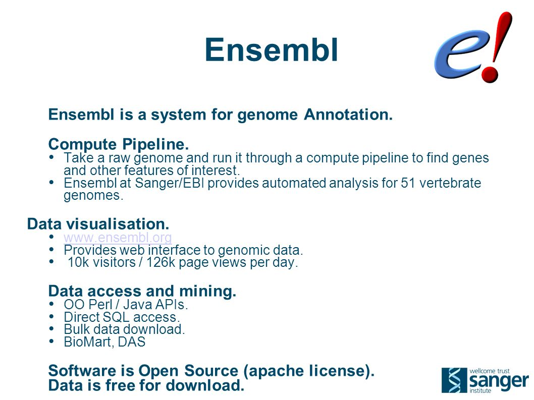 Ensembl Ensembl is a system for genome Annotation.