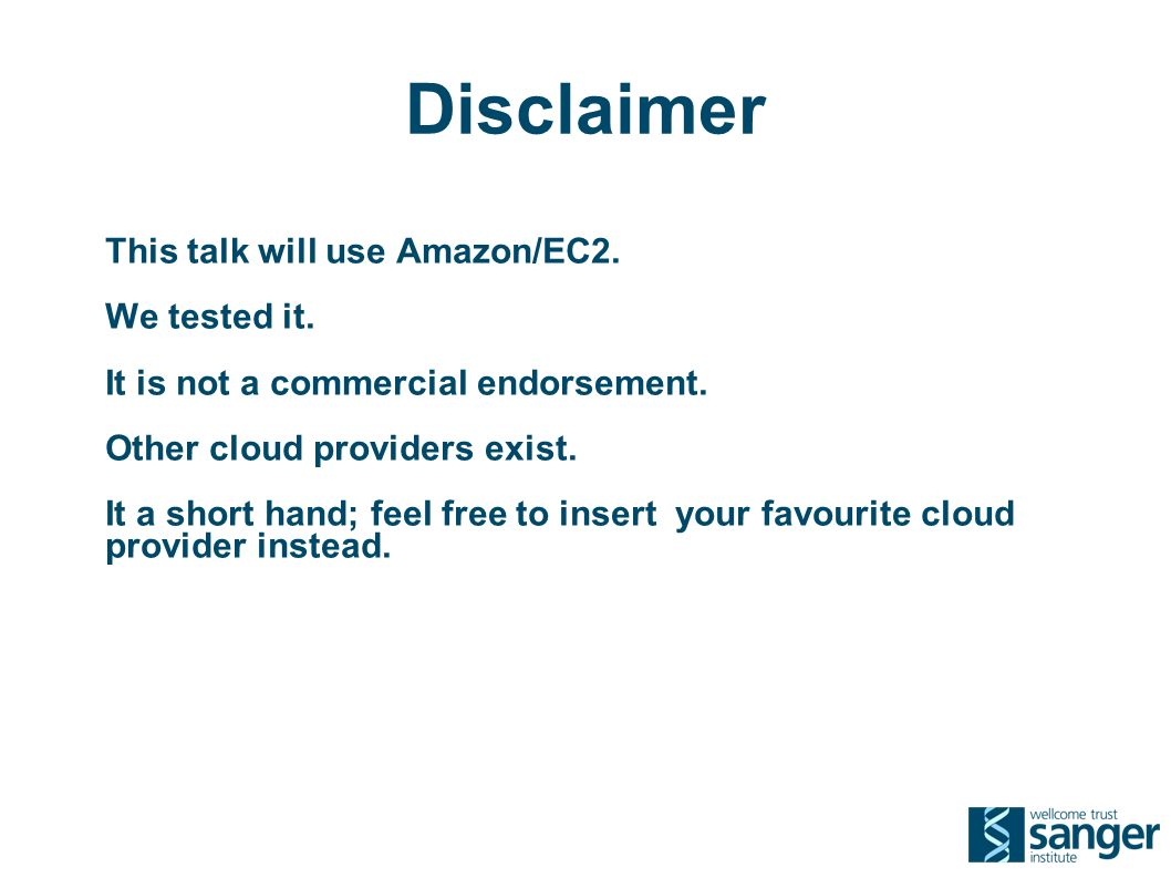 Disclaimer This talk will use Amazon/EC2. We tested it.