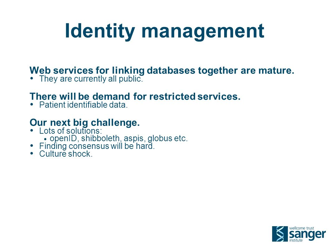 Identity management Web services for linking databases together are mature.