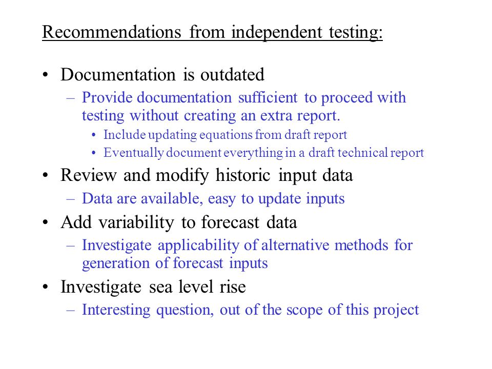 Recommendations from independent testing: Documentation is outdated –Provide documentation sufficient to proceed with testing without creating an extr