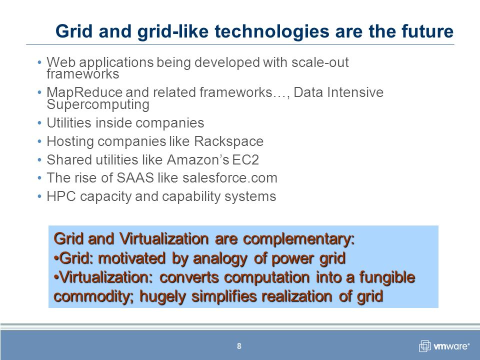 8 Grid and grid-like technologies are the future Web applications being developed with scale-out frameworks MapReduce and related frameworks…, Data In