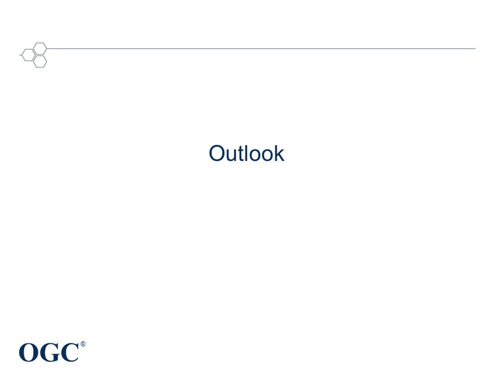 OGC ® Outlook