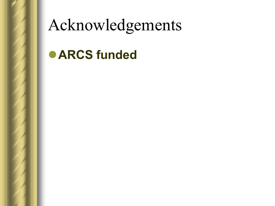 Acknowledgements ARCS funded