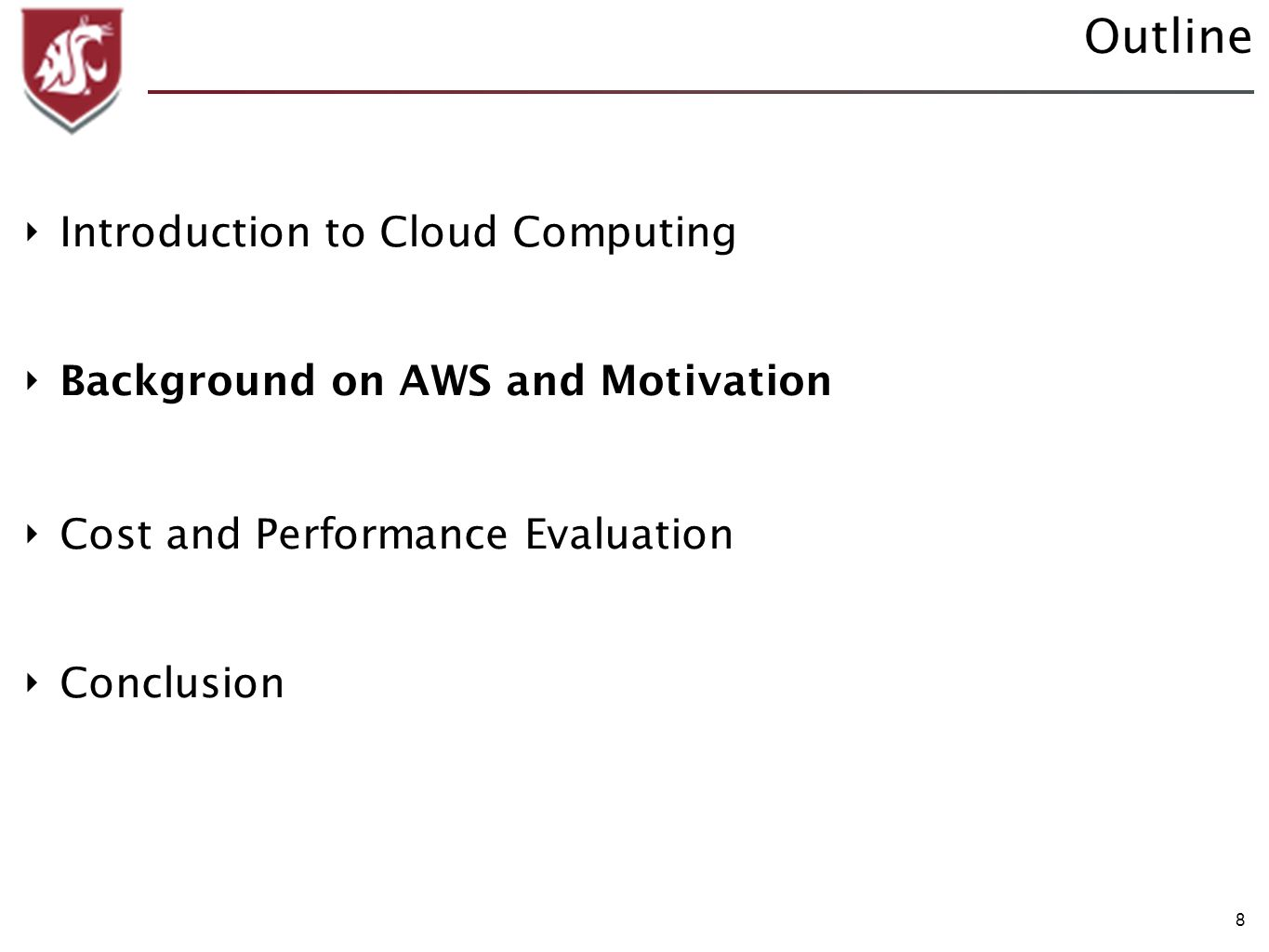 8 Outline Introduction to Cloud Computing Background on AWS and Motivation Cost and Performance Evaluation Conclusion