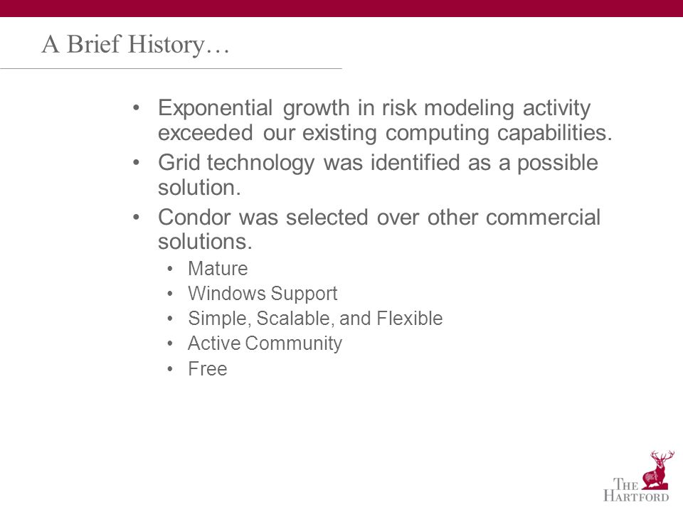 A Brief History… Exponential growth in risk modeling activity exceeded our existing computing capabilities.