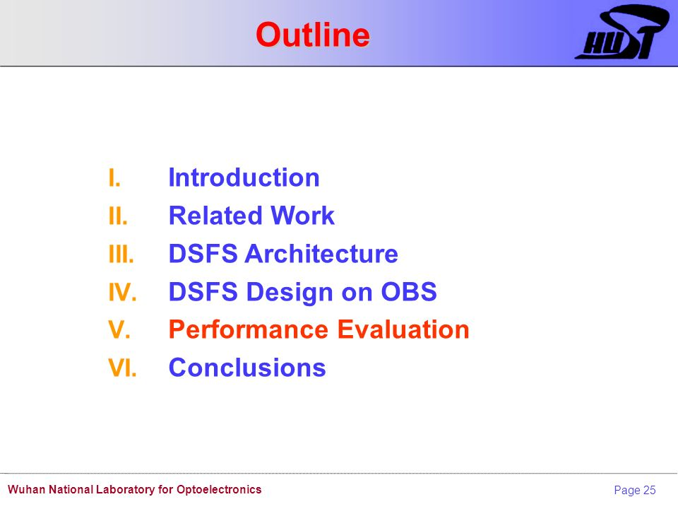 Page 25 Wuhan National Laboratory for Optoelectronics Outline I. Introduction II. Related Work III. DSFS Architecture IV. DSFS Design on OBS V. Perfor