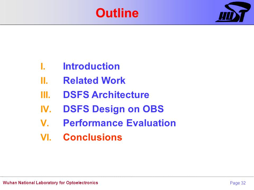Page 32 Wuhan National Laboratory for Optoelectronics Outline I. Introduction II. Related Work III. DSFS Architecture IV. DSFS Design on OBS V. Perfor