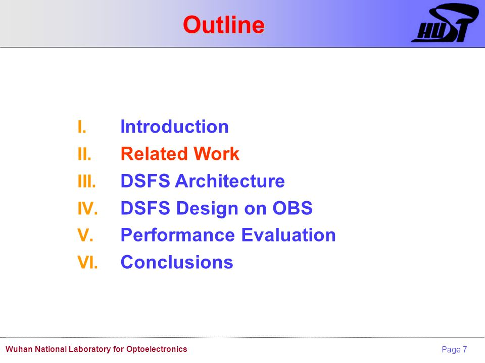 Page 7 Wuhan National Laboratory for Optoelectronics Outline I. Introduction II. Related Work III. DSFS Architecture IV. DSFS Design on OBS V. Perform