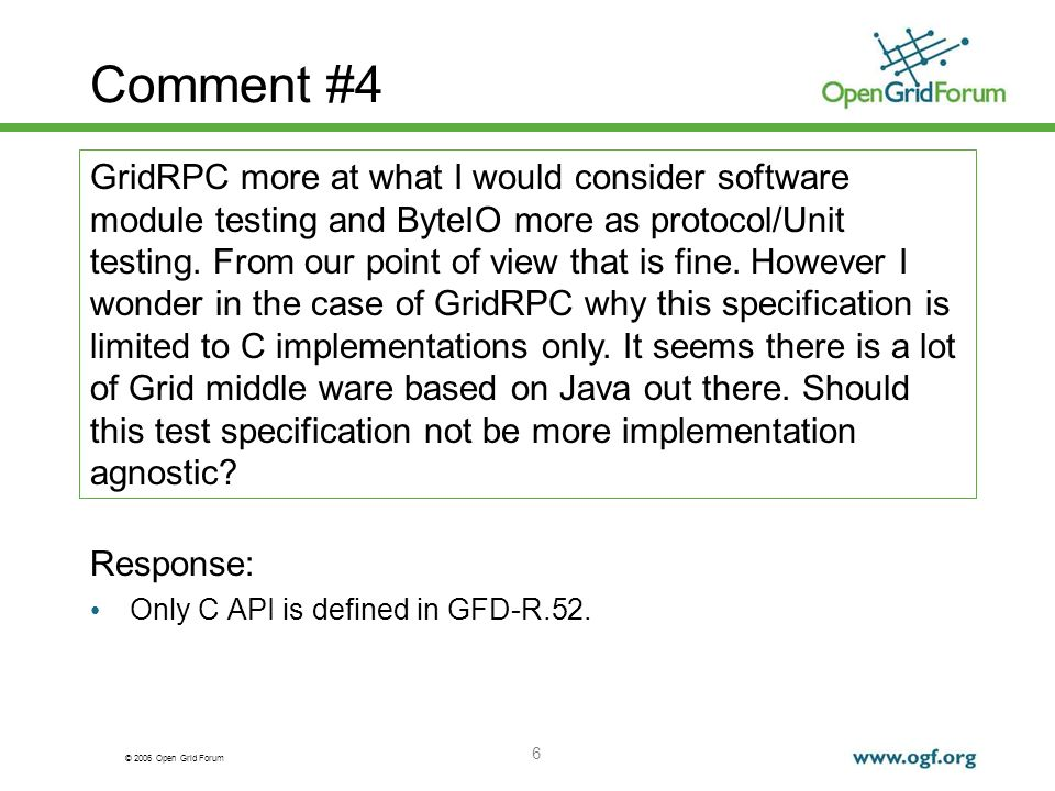 © 2006 Open Grid Forum 7 Comment #5 Response: Add more quotation of GFD-R.52, specially if the behavior is different among each implementation.