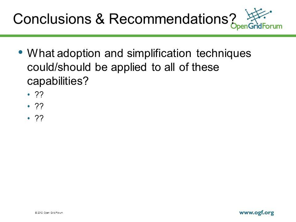 © 2012 Open Grid Forum Conclusions & Recommendations.