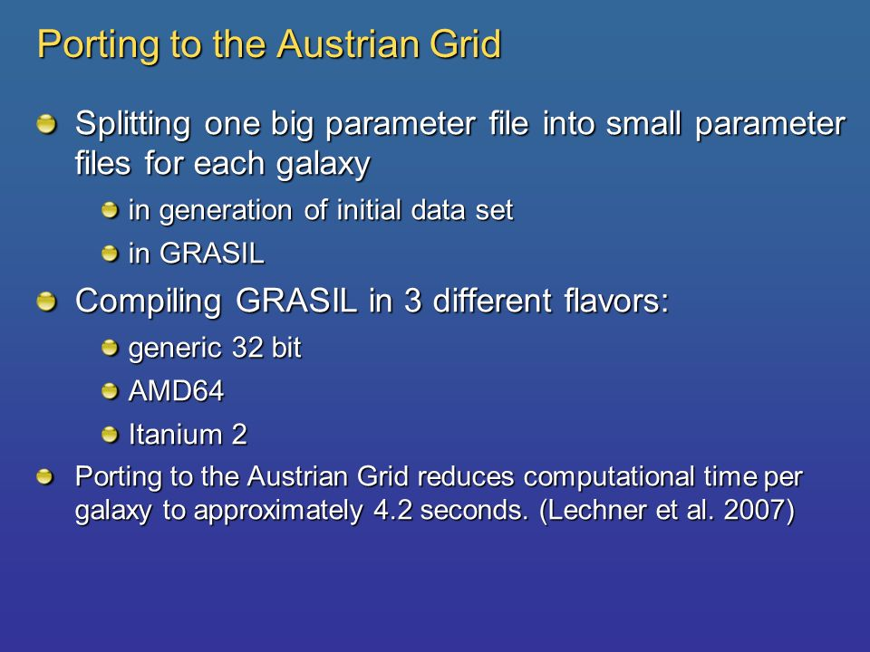 Porting to the Austrian Grid Splitting one big parameter file into small parameter files for each galaxy in generation of initial data set in GRASIL C