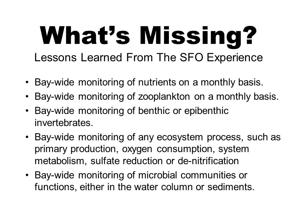 Bay-wide monitoring of nutrients on a monthly basis.