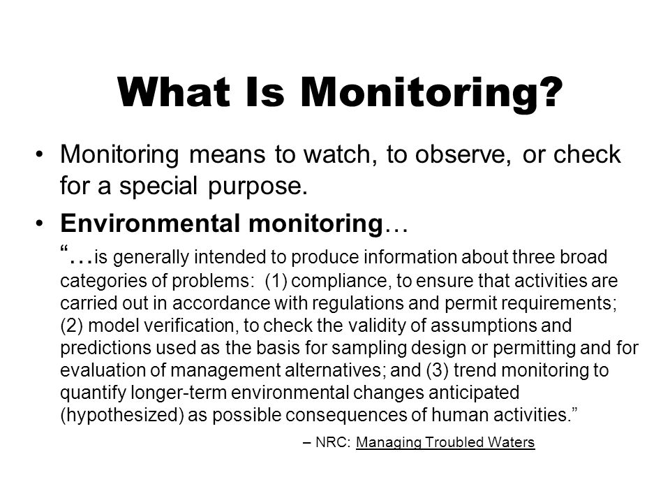 What Is Monitoring. Monitoring means to watch, to observe, or check for a special purpose.