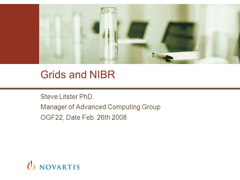 2 | Presentation Title | Presenter Name | Date | Subject | Business Use Only Agenda Introduction to NIBR Brief History of Grids at NIBR Overview of Cambridge Campus grid Storage woes and Virtualization solution
