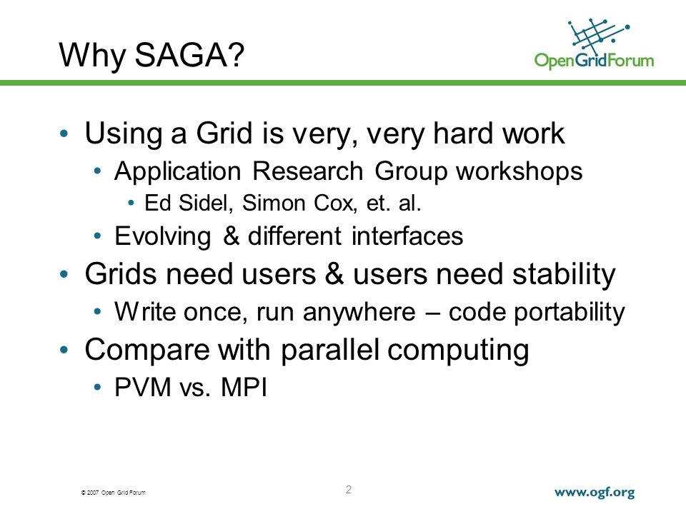 © 2007 Open Grid Forum 2 Why SAGA.