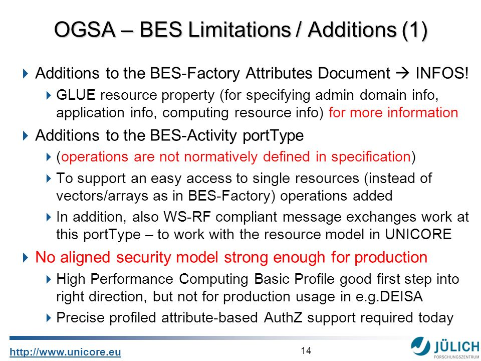 14 http://www.unicore.eu Additions to the BES-Factory Attributes Document INFOS! GLUE resource property (for specifying admin domain info, application