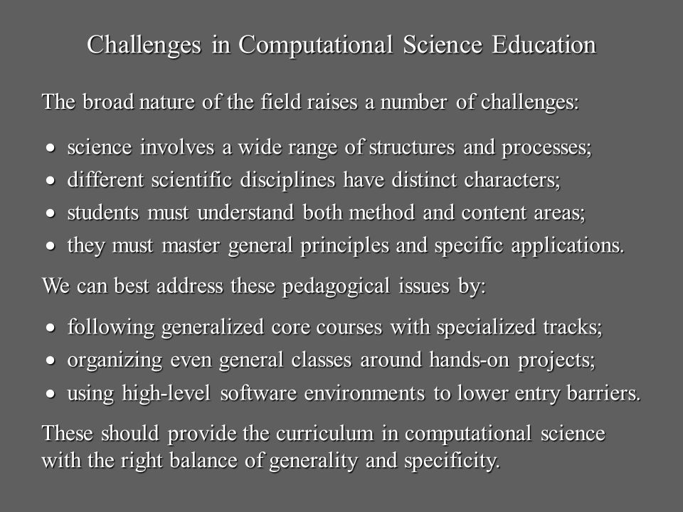 Challenges in Computational Science Education science involves a wide range of structures and processes; science involves a wide range of structures a