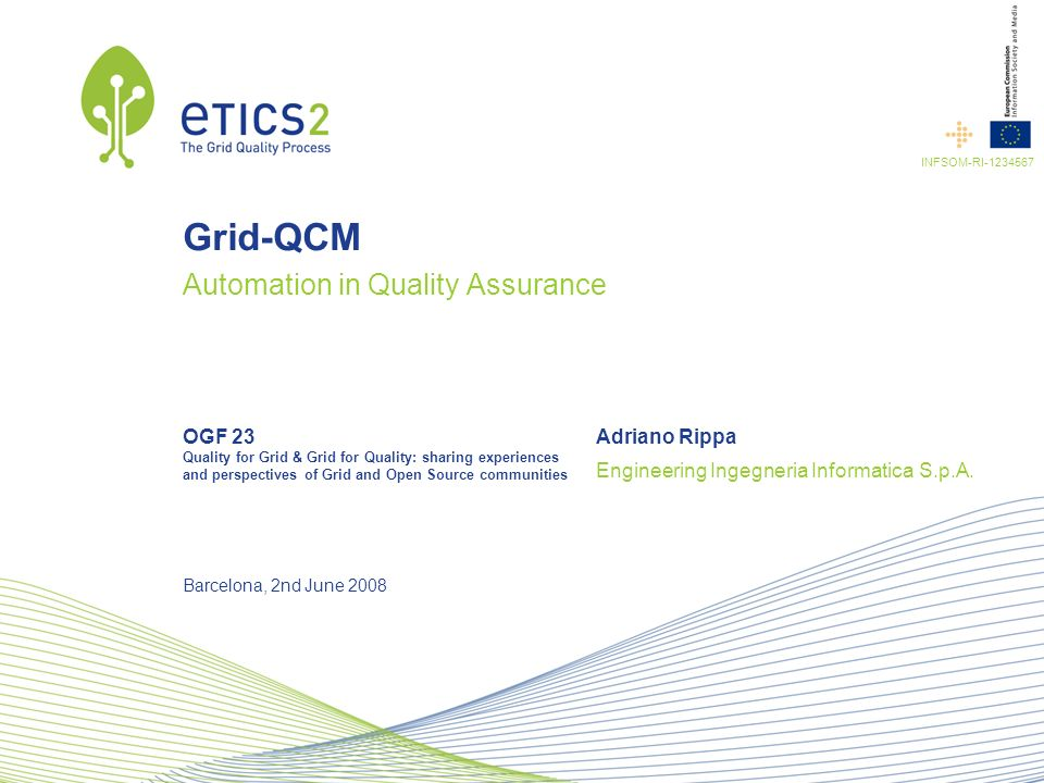 OGF 23 Quality for Grid & Grid for Quality: sharing experiences and perspectives of Grid and Open Source communities Engineering Ingegneria Informatic