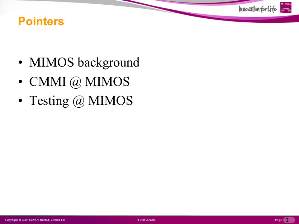 2 MIMOS background CMMI @ MIMOS Testing @ MIMOS Pointers