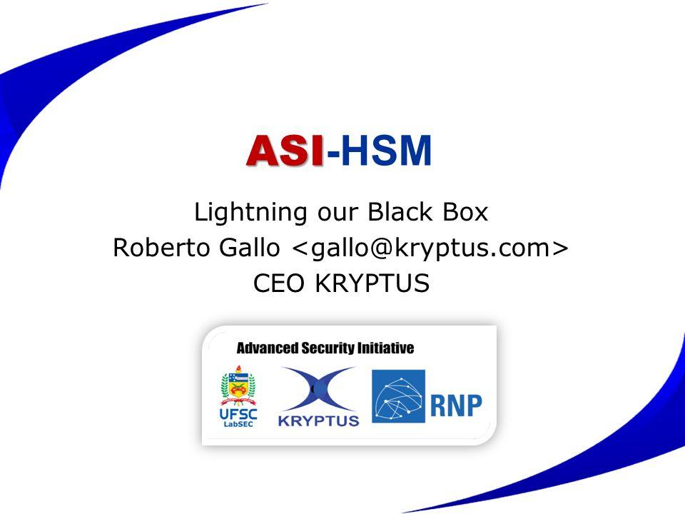 ASI ASI -HSM Lightning our Black Box Roberto Gallo CEO KRYPTUS