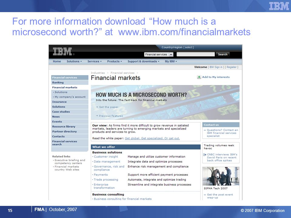 © 2007 IBM Corporation FMA | October, 2007 15 For more information download How much is a microsecond worth.