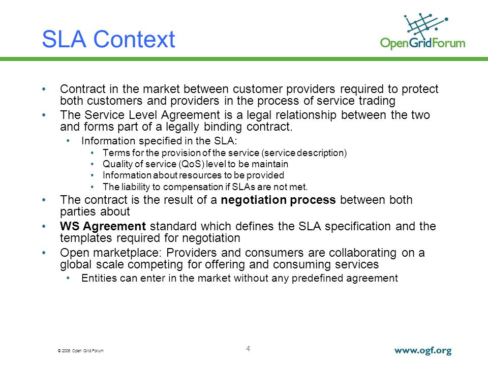 © 2006 Open Grid Forum 4 SLA Context Contract in the market between customer providers required to protect both customers and providers in the process