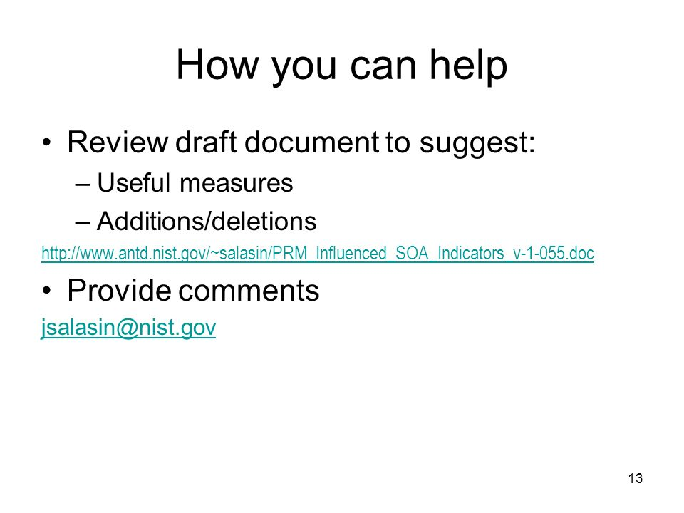 13 How you can help Review draft document to suggest: –Useful measures –Additions/deletions   Provide comments