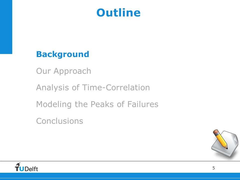 5 Outline Background Our Approach Analysis of Time-Correlation Modeling the Peaks of Failures Conclusions