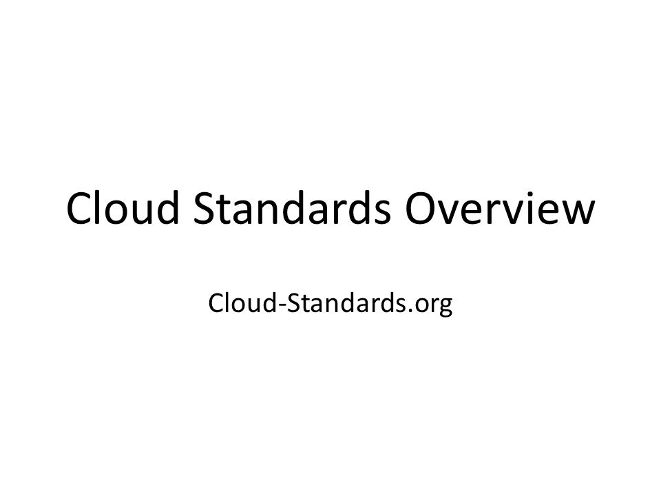 Cloud Standards Overview Cloud-Standards.org