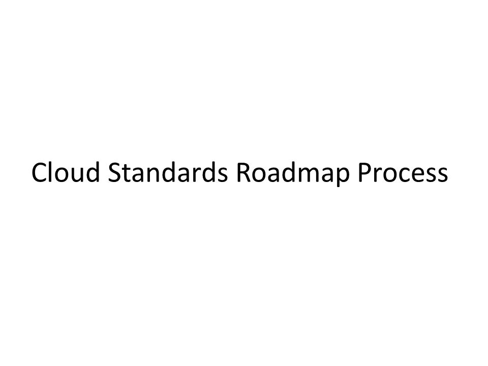 Cloud Standards Roadmap Process