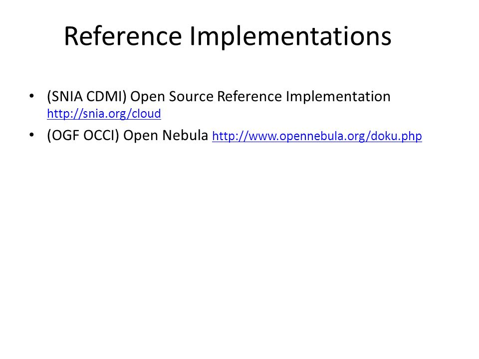 (SNIA CDMI) Open Source Reference Implementation     (OGF OCCI) Open Nebula