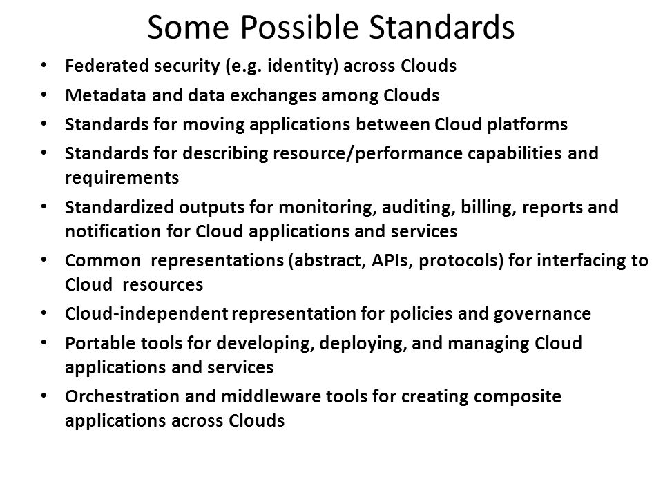 Some Possible Standards Federated security (e.g.