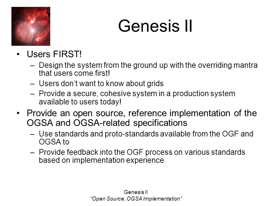 Genesis II Open Source, OGSA Implementation Genesis II Users FIRST.