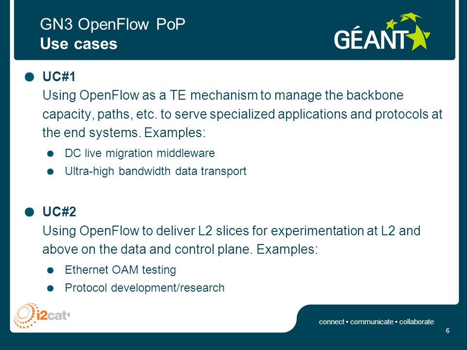 connect communicate collaborate GN3 OpenFlow PoP A closer look at the setup 5