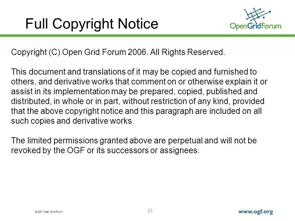 © 2007 Open Grid Forum 23 Full Copyright Notice Copyright (C) Open Grid Forum 2006. All Rights Reserved. This document and translations of it may be c