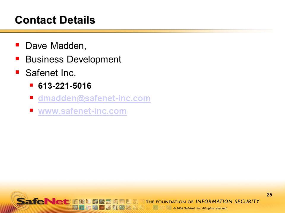 25 Contact Details Dave Madden, Business Development Safenet Inc. 613-221-5016 dmadden@safenet-inc.com www.safenet-inc.com