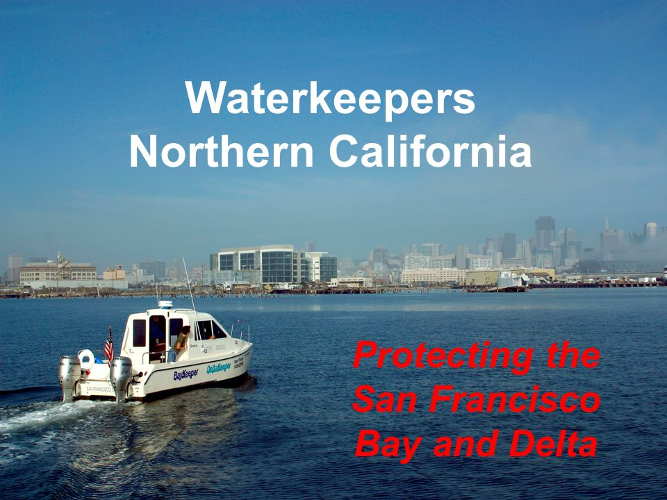 Waterkeepers Northern California Protecting the San Francisco Bay and Delta