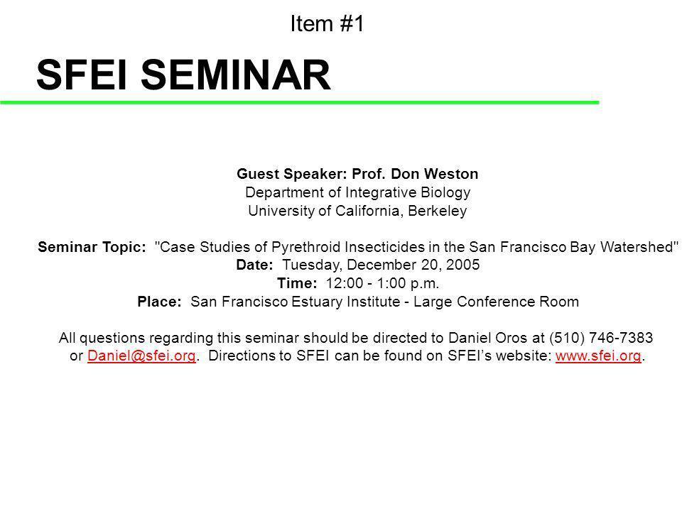 SFEI SEMINAR Guest Speaker: Prof. Don Weston Department of Integrative Biology University of California, Berkeley Seminar Topic: