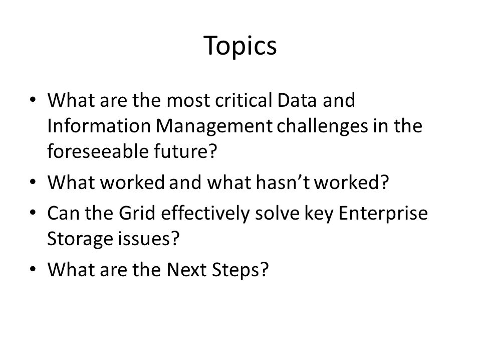 Topics What are the most critical Data and Information Management challenges in the foreseeable future.