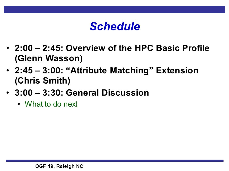 OGF 19, Raleigh NC Activity Credential Extension Aka Delegation Extension Scope/Intent: An Activity Credential is not used for authentication to the HPC Basic Profile-compliant Web service; rather, such a credential is used for subsequent authentication e.g., to a data server or database, another HPC Basic Profile- compliant Web service, a credential-granting service, or an attribute service.