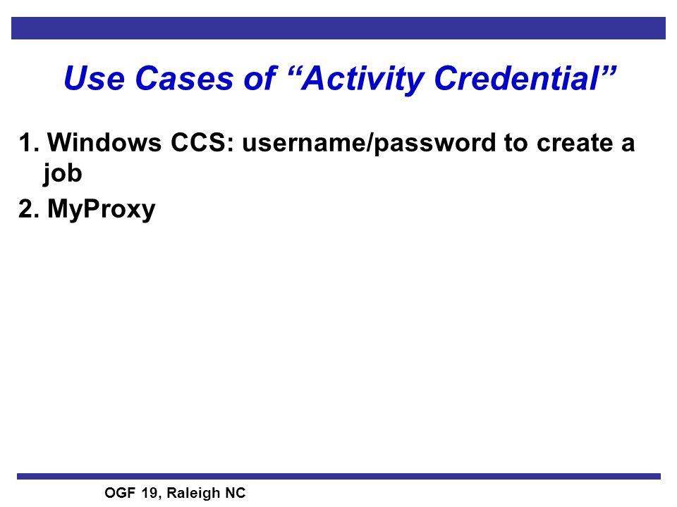 OGF 19, Raleigh NC Use Cases of Activity Credential 1.