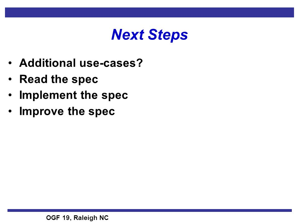 OGF 19, Raleigh NC Next Steps Additional use-cases.